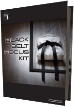 Get Your Free Black Belt Focus Kit Today!