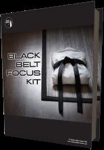 Get Your Free Black Belt Focus Kit Today!