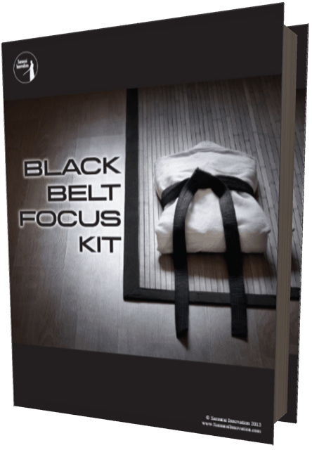 Download the Black Belt Focus Kit now from Samurai Innovation