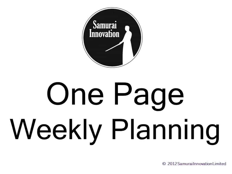 The Innovative Samurai will walk you through your Weekly Plan