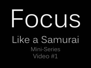 Get focused now and here - Samurai Innovation