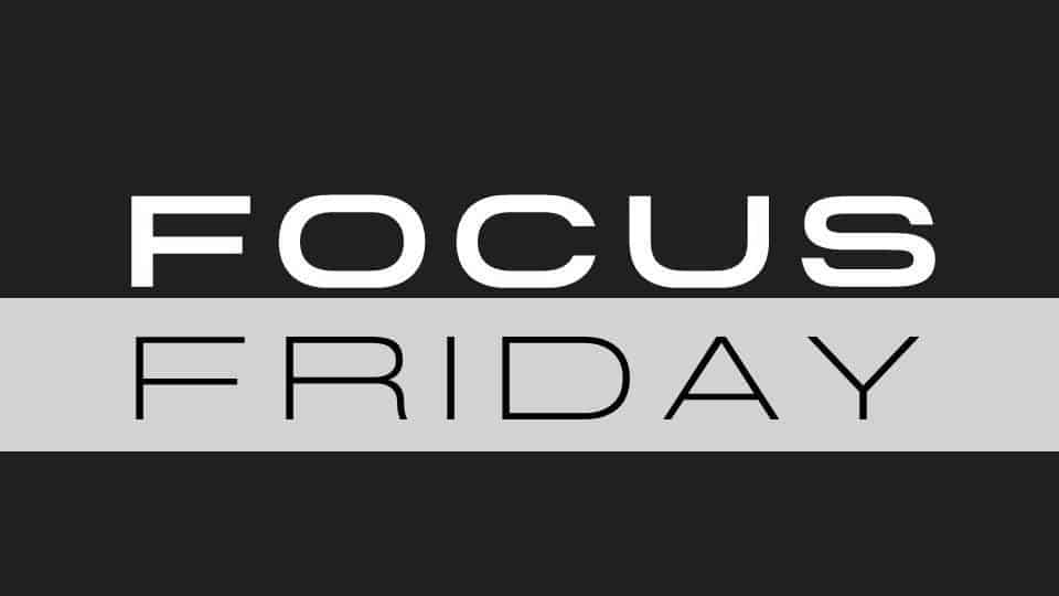 Focus Friday Episode 1
