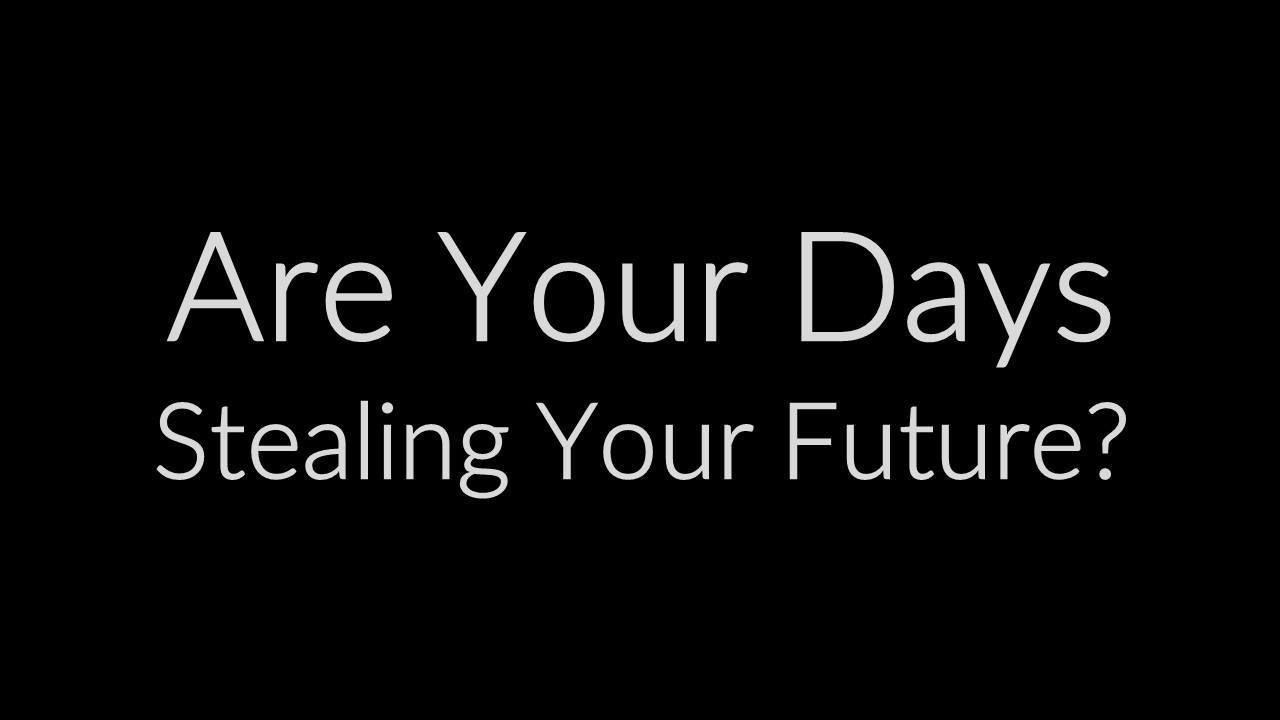 Days Stealing Your Future-Mindset Monday 2