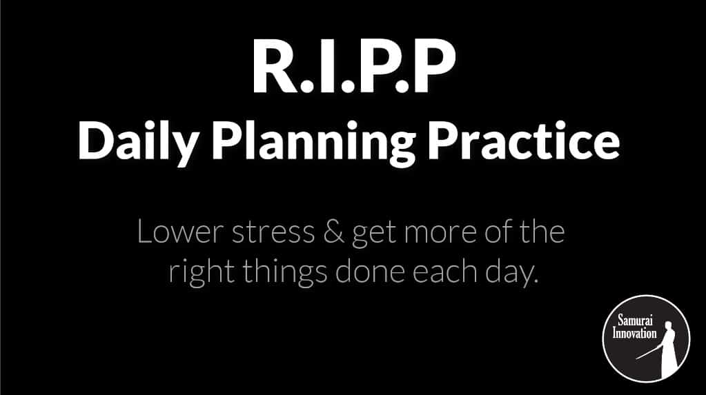 Daily Planning Practice-RIPP-Samurai Innovation