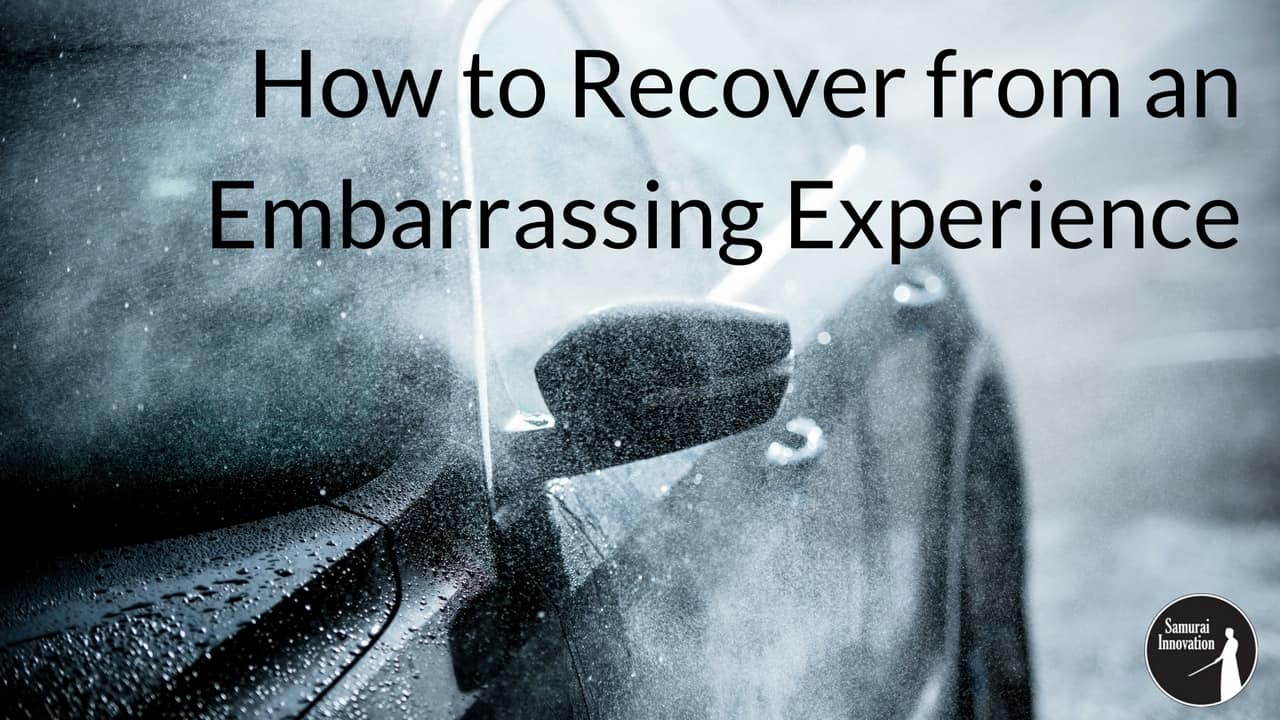 Recover from Awkward Experience and Embarrassing Experiences - Samurai Innovation