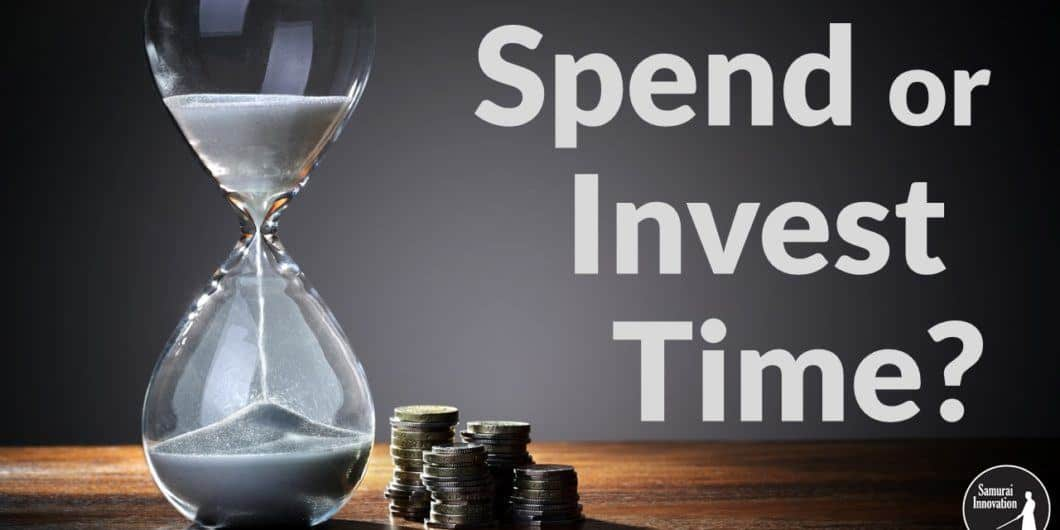 Spend-Invest-Time by Samurai Innovation
