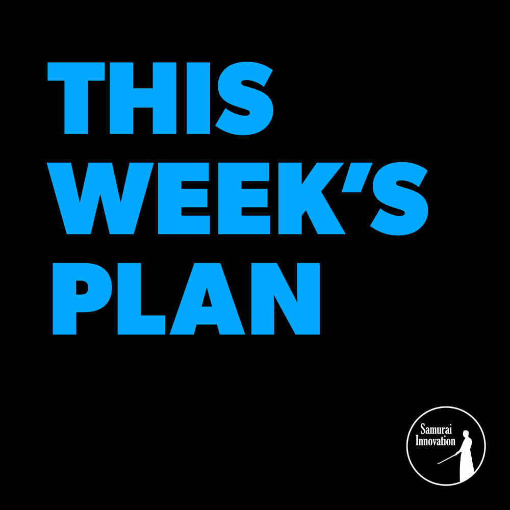 This Week's Plan podcast by Samurai Innovation