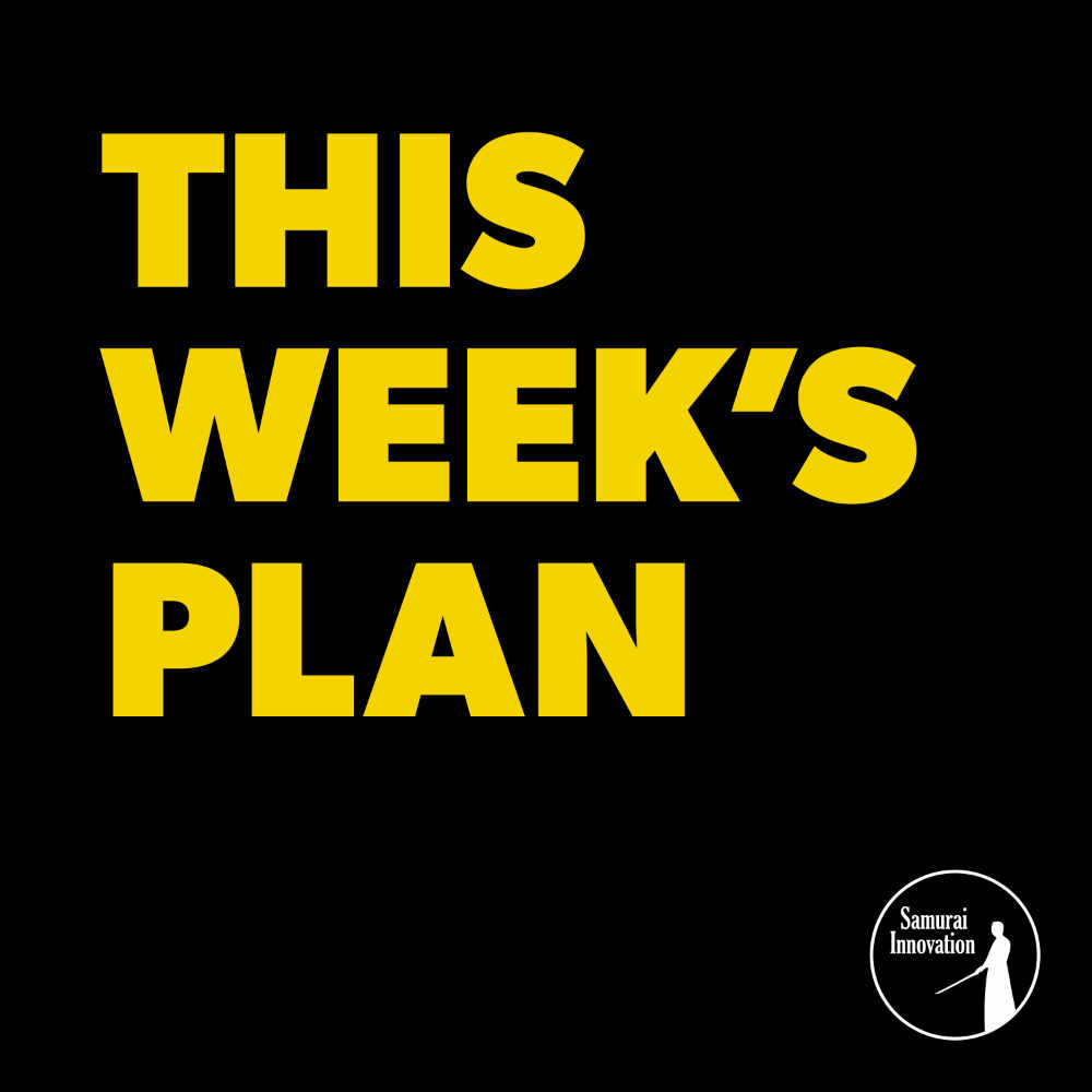 Why you need a weekly plan by Samurai Innovation